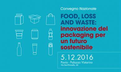 Convegno Nazionale FOOD, LOSS AND WASTE: Innovazione del packaging per un futuro sostenibile - 5.12.2016- image
